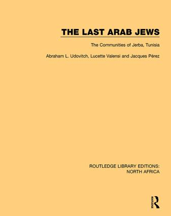 The Last Arab Jews: The Communities of Jerba, Tunisia book cover