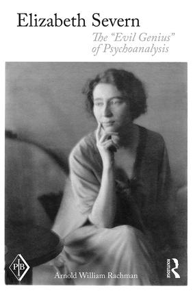 Elizabeth Severn: The 'Evil Genius' of Psychoanalysis book cover