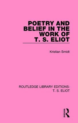 Poetry and Belief in the Work of T. S. Eliot book cover