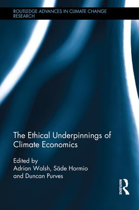 The Ethical Underpinnings of Climate Economics: 1st Edition (Hardback) book cover
