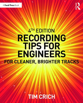 Recording Tips for Engineers: For Cleaner, Brighter Tracks book cover
