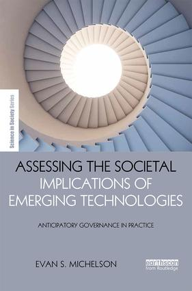 Assessing the Societal Implications of Emerging Technologies: Anticipatory governance in practice, 1st Edition (Hardback) book cover