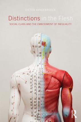 Distinctions in the Flesh: Social Class and the Embodiment of Inequality book cover
