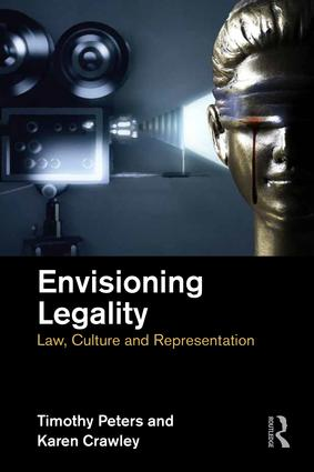 Envisioning Legality: Law, Culture and Representation, 1st Edition (Paperback) book cover