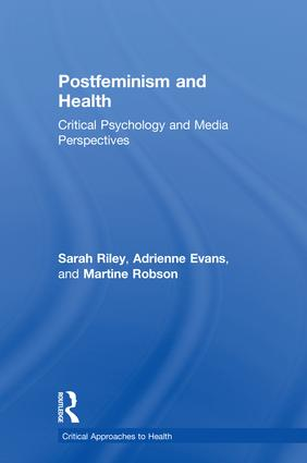 Postfeminism and Health: Critical Psychology and Media Perspectives, 1st Edition (Hardback) book cover