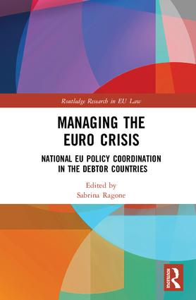 Managing the Euro Crisis: National EU policy coordination in the debtor countries, 1st Edition (Hardback) book cover