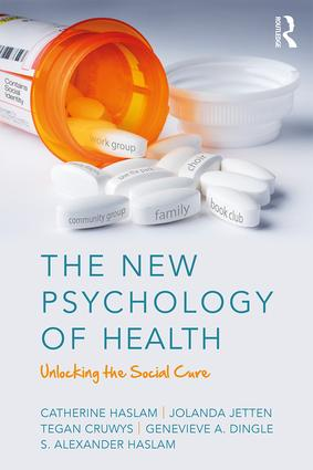 The New Psychology of Health: Unlocking the Social Cure book cover