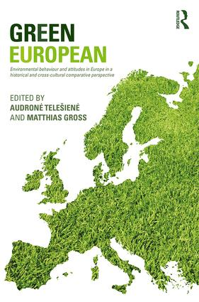 Green European: Environmental Behaviour and Attitudes in Europe in a Historical and Cross-Cultural Comparative Perspective (Hardback) book cover