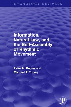 Information, Natural Law, and the Self-Assembly of Rhythmic Movement book cover