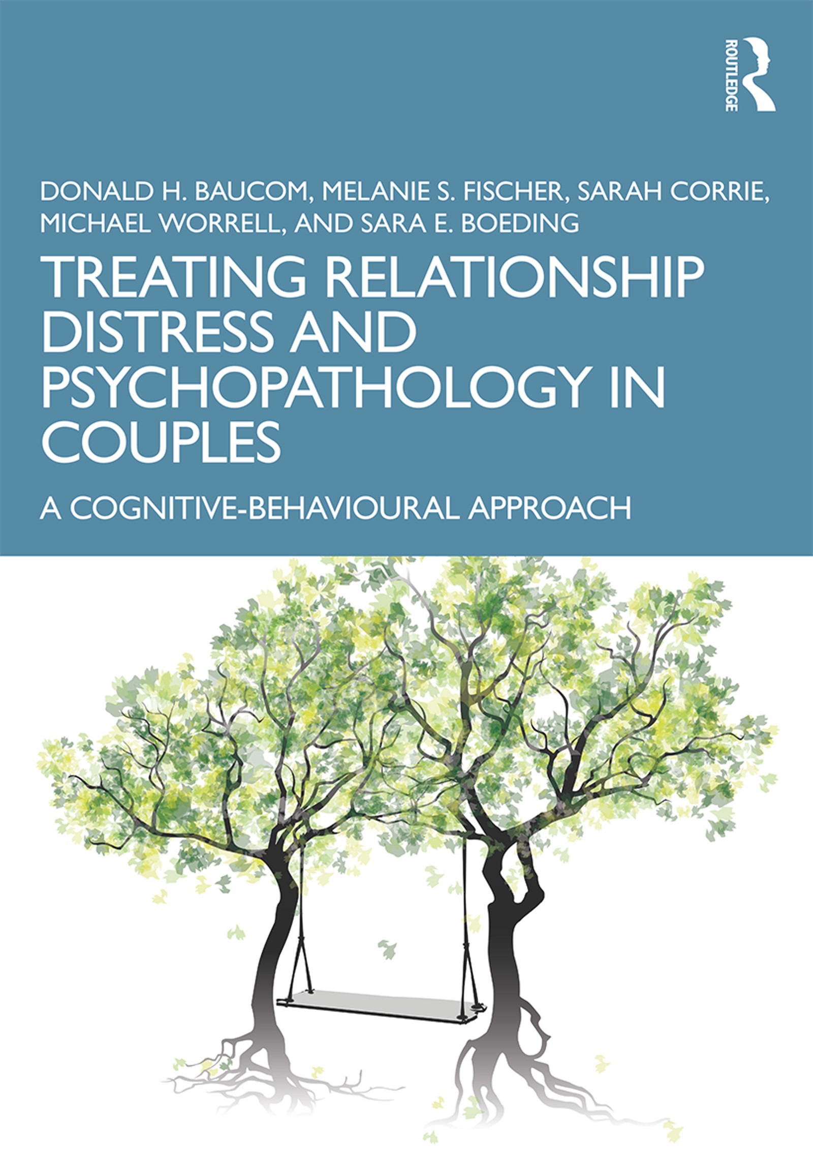 Treating Relationship Distress and Psychopathology in Couples: A Cognitive-Behavioural Approach, 1st Edition (Paperback) book cover