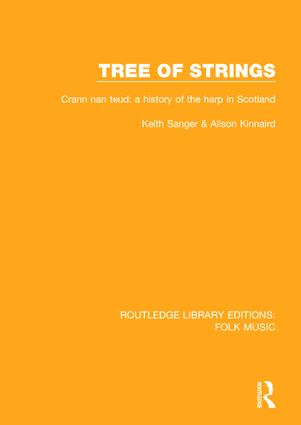 Tree of strings: Crann nan teud: a history of the harp in Scotland, 1st Edition (Hardback) book cover
