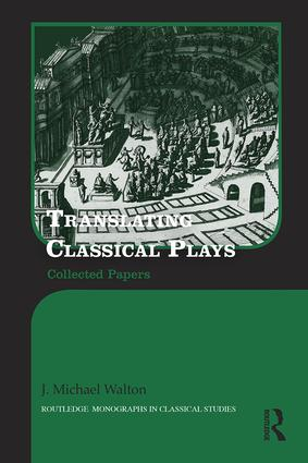 Translating Classical Plays: Collected Papers book cover