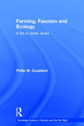Farming, Fascism and Ecology: A life of Jorian Jenks, 1st Edition (Hardback) book cover