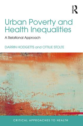 Urban Poverty and Health Inequalities: A Relational Approach, 1st Edition (Hardback) book cover