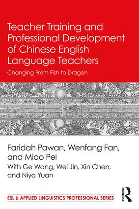 Teacher Training and Professional Development of Chinese English Language Teachers: Changing From Fish to Dragon, 1st Edition (Paperback) book cover