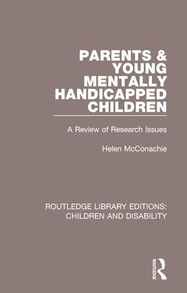 Parents and Young Mentally Handicapped Children: A Review of Research Issues, 1st Edition (Paperback) book cover