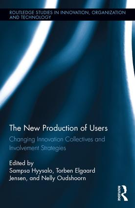 The New Production of Users: Changing Innovation Collectives and Involvement Strategies, 1st Edition (Hardback) book cover