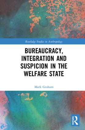 Bureaucracy, Integration and Suspicion in the Welfare State book cover