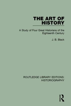 The Art of History: A Study of Four Great Historians of the Eighteenth Century book cover