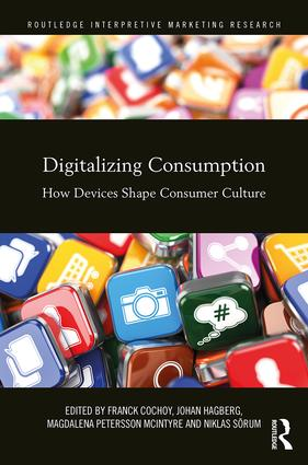 Digitalizing Consumption: How devices shape consumer culture book cover