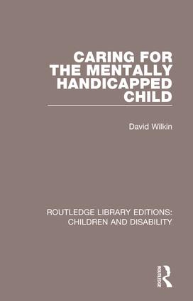 Caring for the Mentally Handicapped Child: 1st Edition (Hardback) book cover