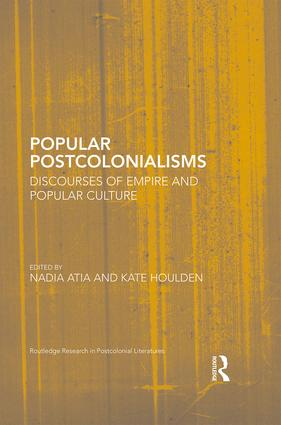 Popular Postcolonialisms: Discourses of Empire and Popular Culture (Hardback) book cover