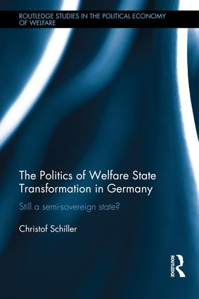 The Politics of Welfare State Transformation in Germany: Still a Semi-Sovereign State? book cover