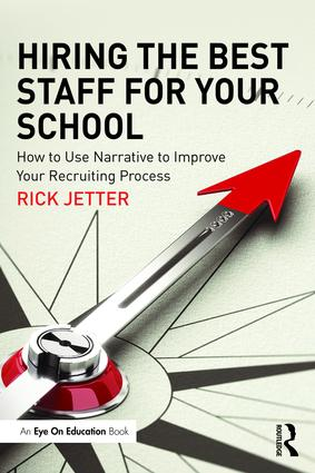 Hiring the Best Staff for Your School: How to Use Narrative to Improve Your Recruiting Process book cover