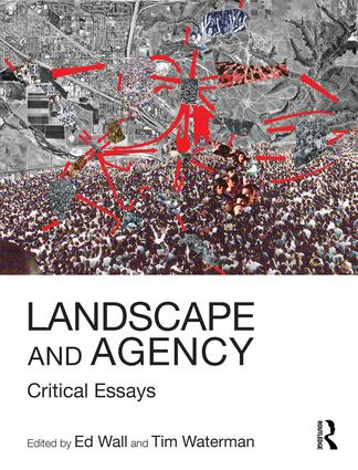 Landscape and Agency: Critical Essays, 1st Edition (Paperback) book cover