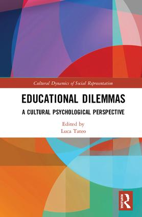 Educational Dilemmas: A Cultural Psychological Perspective, 1st Edition (Hardback) book cover