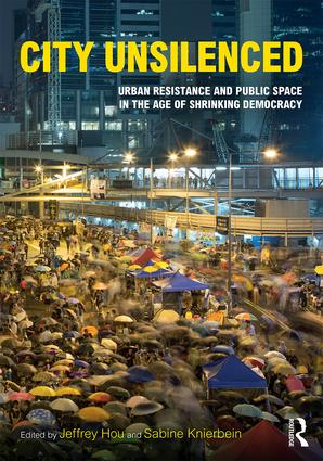 City Unsilenced: Urban Resistance and Public Space in the Age of Shrinking Democracy book cover