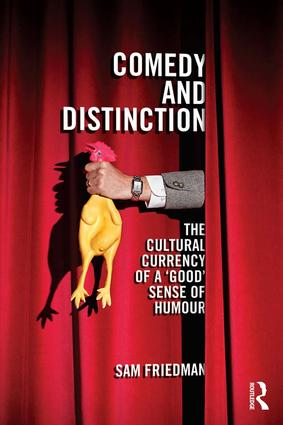 Comedy and Distinction: The Cultural Currency of a 'Good' Sense of Humour book cover