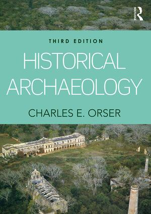 Historical Archaeology: 3rd Edition (Paperback) book cover