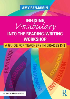 Infusing Vocabulary Into the Reading-Writing Workshop: A Guide for Teachers in Grades K-8, 1st Edition (Paperback) book cover