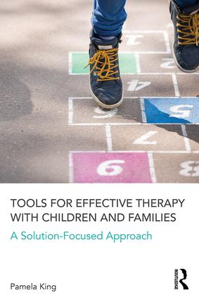 Tools for Effective Therapy with Children and Families: A Solution-Focused Approach book cover