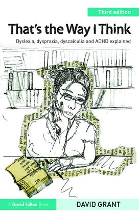 That's the Way I Think: Dyslexia, dyspraxia, ADHD and dyscalculia explained book cover