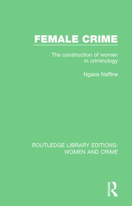 Female Crime: The Construction of Women in Criminology book cover