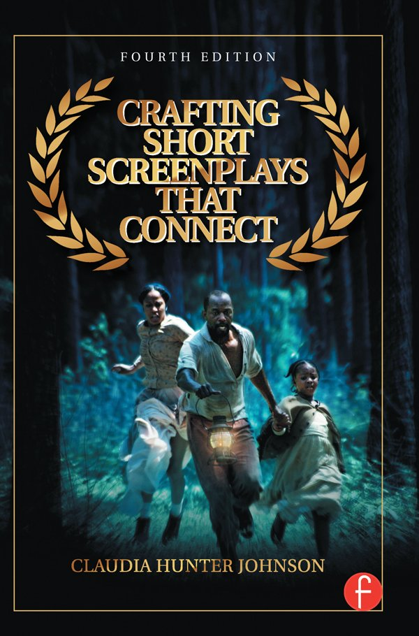 Crafting Short Screenplays That Connect: 4th Edition (Hardback) book cover