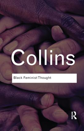 Black Feminist Thought: Knowledge, Consciousness, and the Politics of Empowerment (Hardback) book cover