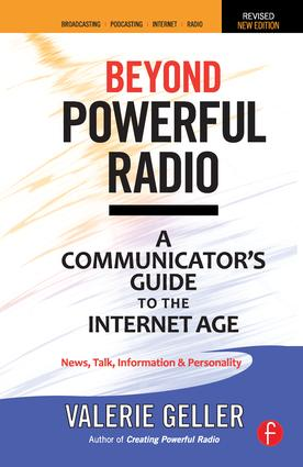 Beyond Powerful Radio: A Communicator's Guide to the Internet Age—News, Talk, Information & Personality for Broadcasting, Podcasting, Internet, Radio, 2nd Edition (Hardback) book cover