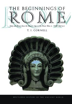 The Beginnings of Rome: Italy and Rome from the Bronze Age to the Punic Wars (c.1000–264 BC) book cover