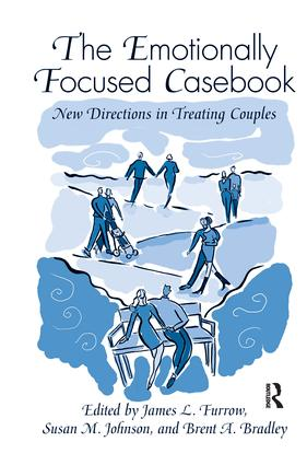 The Emotionally Focused Casebook: New Directions in Treating Couples, 1st Edition (Hardback) book cover