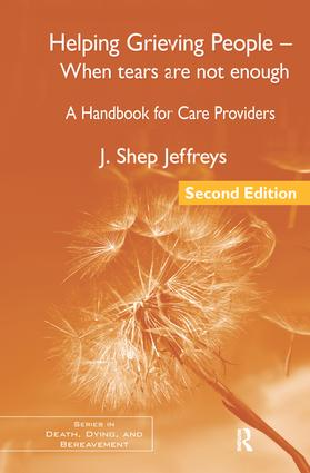 Helping Grieving People - When Tears Are Not Enough: A Handbook for Care Providers, 2nd Edition (Hardback) book cover