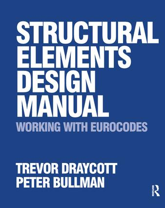 Structural Elements Design Manual: Working with Eurocodes: 1st Edition (Hardback) book cover