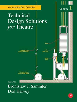 Technical Design Solutions for Theatre: The Technical Brief Collection Volume 1, 1st Edition (Hardback) book cover