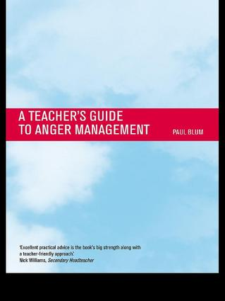 Teacher's Guide to Anger Management: 1st Edition (Hardback) book cover