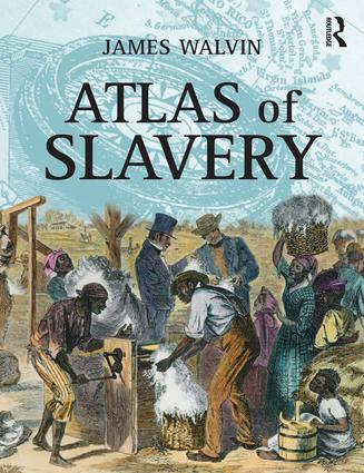 Atlas of Slavery: 1st Edition (Hardback) book cover