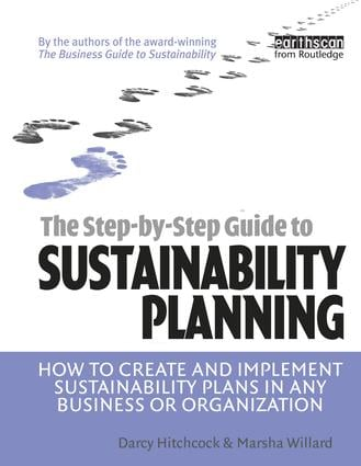 The Step-by-Step Guide to Sustainability Planning: How to Create and Implement Sustainability Plans in Any Business or Organization, 1st Edition (Hardback) book cover