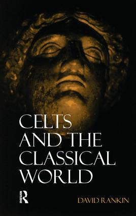 Celts and the Classical World: 2nd Edition (Hardback) book cover