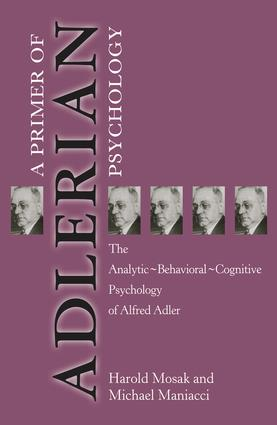 Primer of Adlerian Psychology: The Analytic - Behavioural - Cognitive Psychology of Alfred Adler, 1st Edition (Hardback) book cover